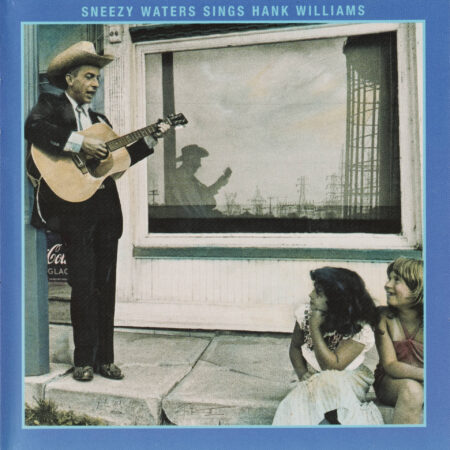 cd cover - Sneezy Waters Sings Hank Williams.